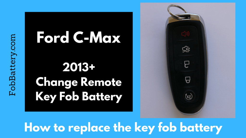 Change Ford C-Max Smart Key Fob Battery 2013+