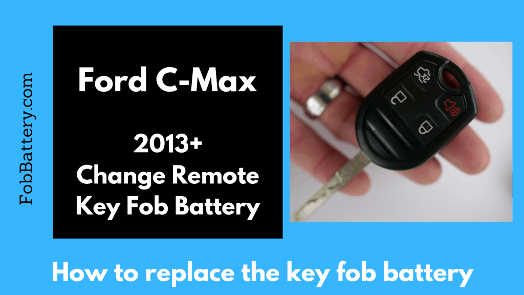 Non-Smart Key Fob Battery change for the Ford C-Max