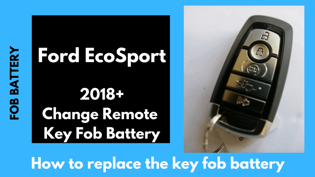 Ford Ecosport Key Fob Battery Replacement Diy
