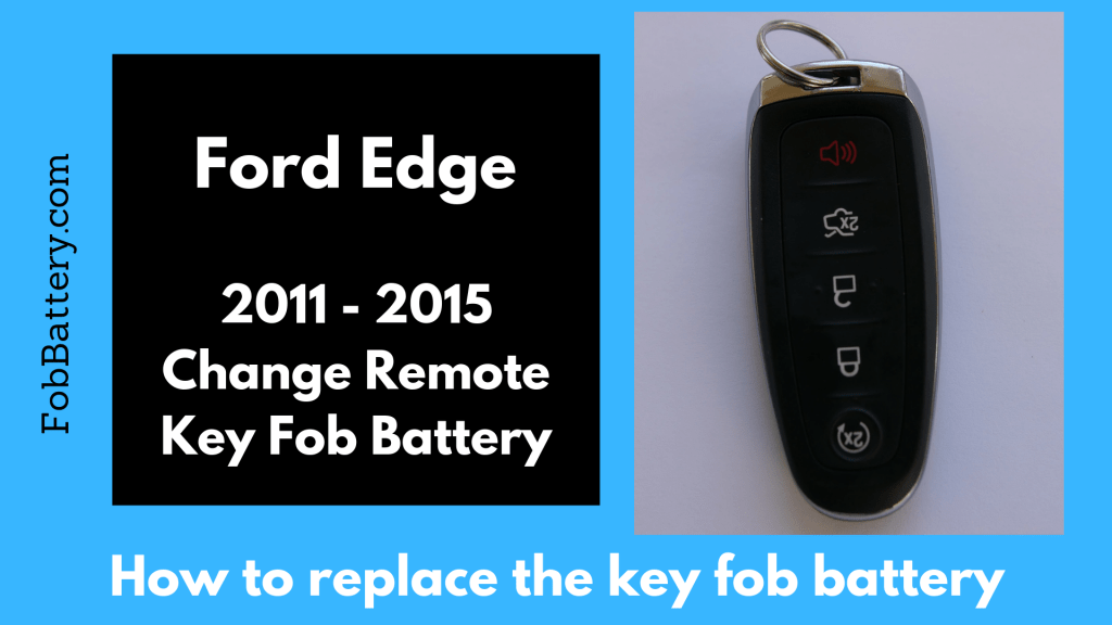 How to change Ford Edge 2011 - 2015 Key Battery