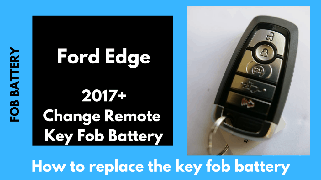 How to change the 2017, 2018, 2019 Ford Edge key fob battery