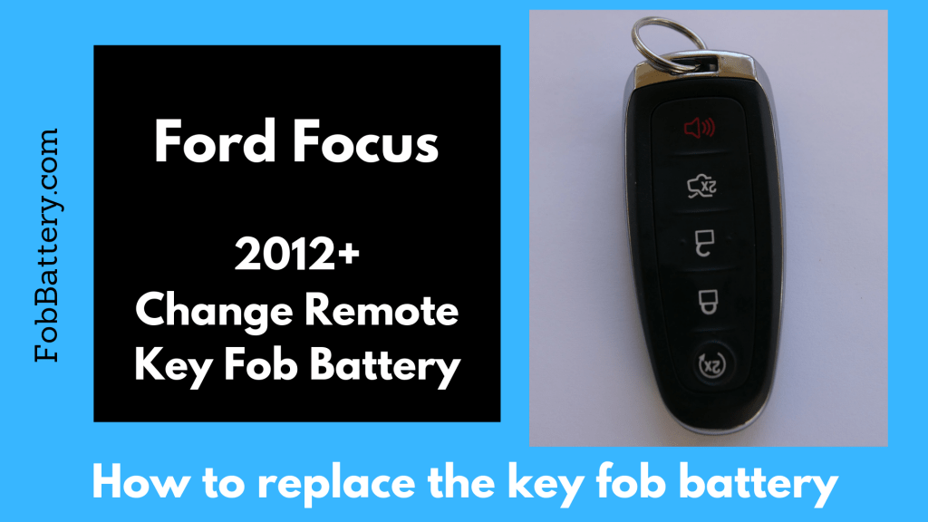 How to change the 2012 to present Ford Focus key fob Battery