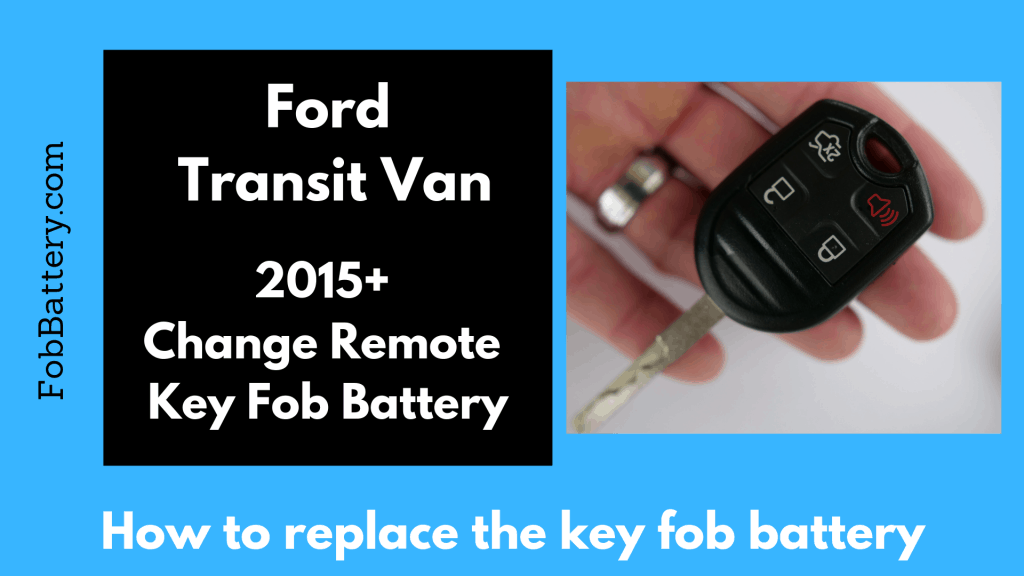 How to change the Ford Transit Van key fob battery