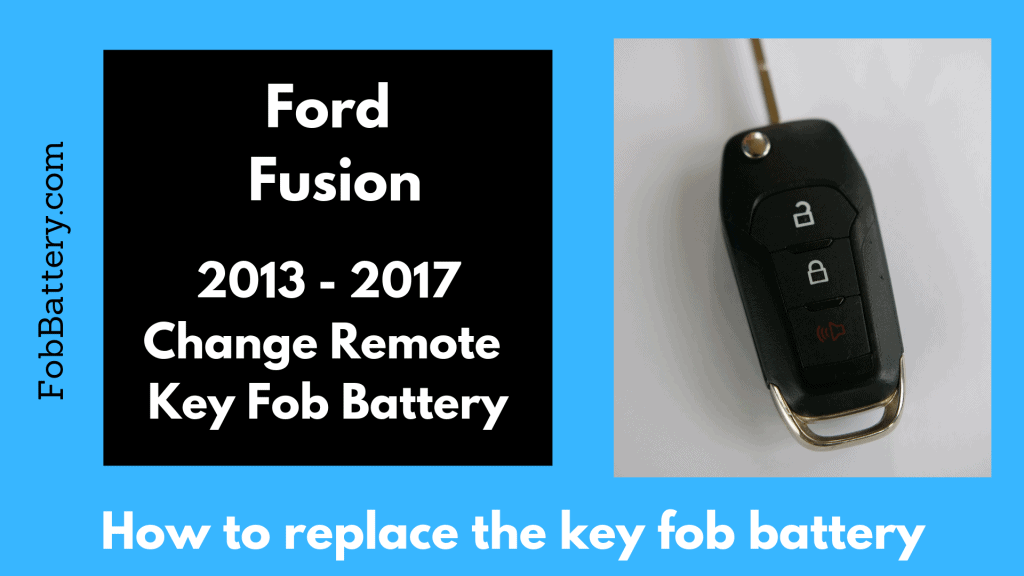 Change Ford Fusion Flip Key Fob Battery